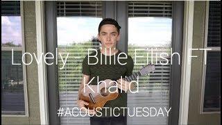 Lovely - Billie Eilish FT. Khalid (Acoustic Cover by Ian Grey)