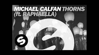 Michael Calfan Thorns ft. Raphaella music videos 2016 house