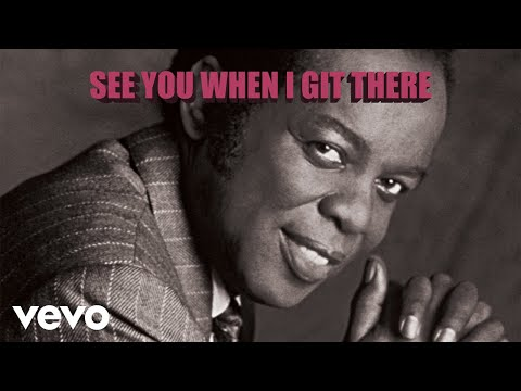 Lou Rawls - See You When I Git There (audio)