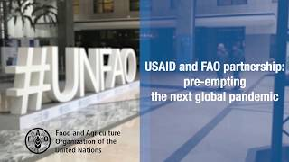 USAID and FAO partnership: pre-empting the next global pandemic