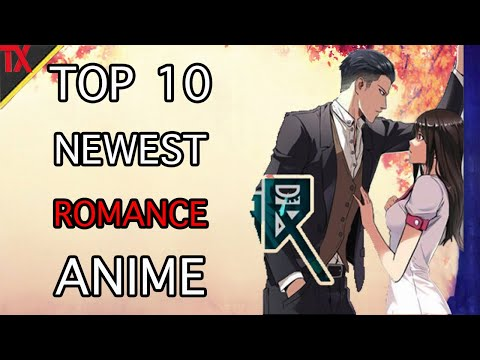 Top 10 NEWEST Romance Anime 2019
