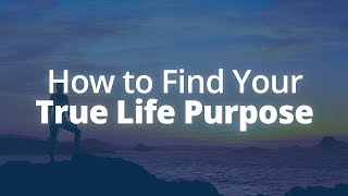 How to Find Your True Purpose in Life | Jack Canfield