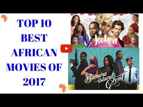 African Movies 2017 - Top 10 Best African Movies of 2017 ( Nigerian movies, Ghana Movies)
