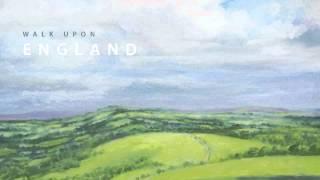 Walk Upon England