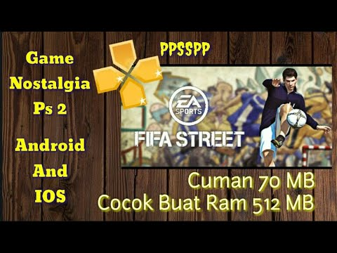 Cara Download Dan Install Game FIFA Street 2 Mod Apk 75 MB PPSSPP Android Best Graphic