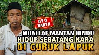 Video MUALLAF MANTAN HINDU HIDUP SEBATANG KARA DI GUBUK LAPUK MP3, 3GP, MP4, WEBM, AVI, FLV Maret 2019