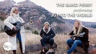 Joy to the World | The Band Perry | Christmas Under the Stars - BYUtv