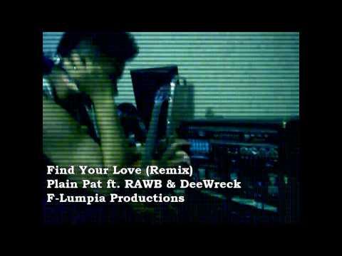 F-Lumpia: Plain Pat ft. RAWB & DeeWreck - Find Your Love ...
