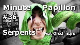 Video Minute Papillon #36 Les Serpents (feat Orochimaru de Naruto) MP3, 3GP, MP4, WEBM, AVI, FLV Juni 2017