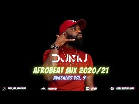 Dj Mj - AfroBeat Mix 2020/21(Avacalho Vol.9)