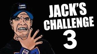 JACK'S CHALLENGE 3 (YIAY #219)