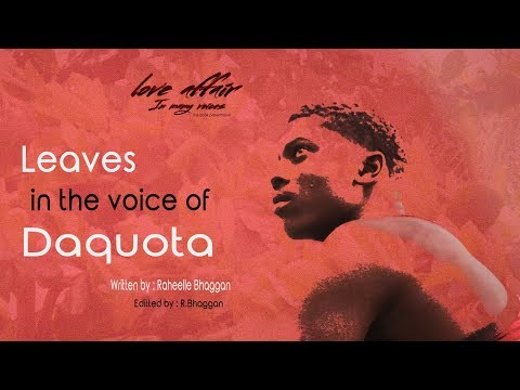 Leaves In The Voice Of Daquota (written By Raheelle Bhaggan)