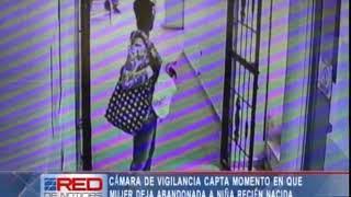 Camara de vigilancia capta momento en que mujer deja abandonada niña recien nacida