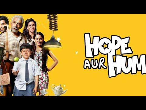 Hope Aur Hum full HD movie 2018