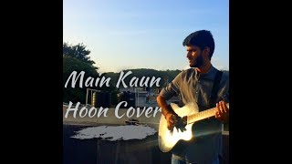 Download Lagu Main Kaun Hoon | Male Version | Secret Superstar | Cover | Prakhar Kaushik Mp3