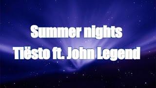 LYRICS | Summer nights - Tiësto ft. John Legend