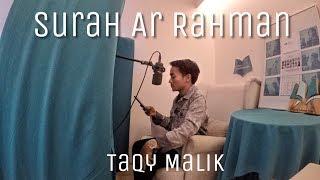 Surah Ar Rahman FULL - Maqom Mix ( Taqy Malik )