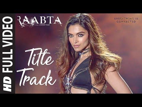 Raabta Title Song (Full Video) | Deepika Padukone, Sushant Singh Rajput, Kriti Sanon | Pritam
