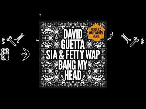 David Guetta   Bang My Head Kryder & Dave Winnel remix feat Sia & Fetty Wap 0TD0csdUWXI