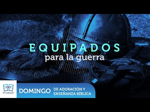 Equipados para la guerra - Enseñanza dominical - Julio 05 2020
