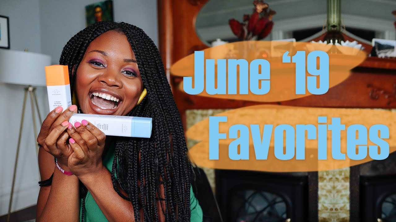 JUNE FAVORITES & HIGHLIGHTS // 2019
