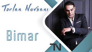 Terlan Novxani - Bimar (Official Audio)