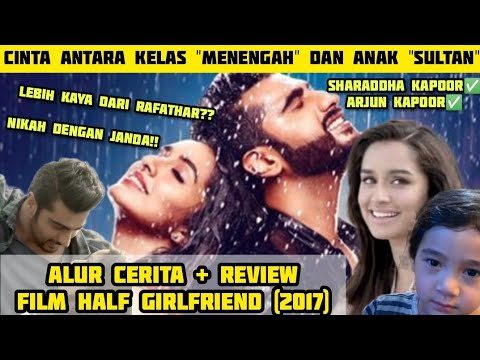 GAK DAPAT GADISMU, KU TUNGGU JANDAMU | ALUR CERITA + REVIEW FILM INDIA HALF GIRLFRIEND (2017)