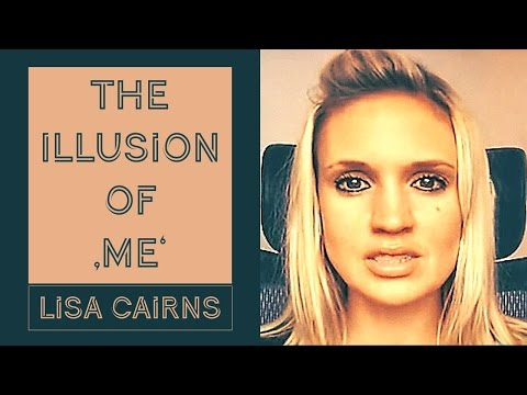 Lisa Cairns Video: Illusion of the Person is the Cause of All Suffering