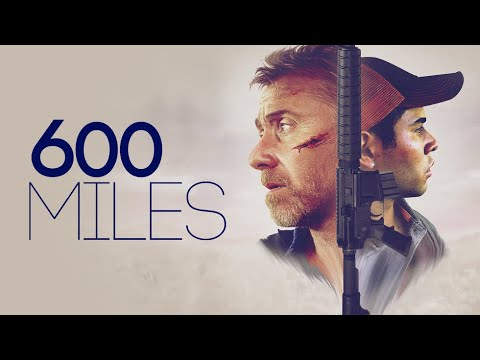 600 Miles - Official Trailer