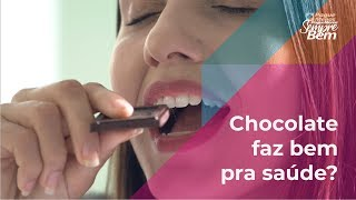 Fica a Dica - Chocolate faz bem pra saúde?