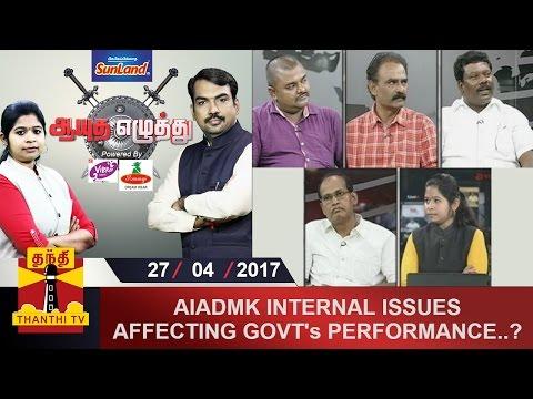 (27/04/2017) Ayutha Ezhuthu : AIADMK Internal Issues affecting Govt
