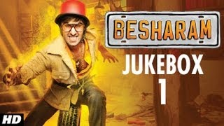 Besharam Full Songs Jukebox | Ranbir Kapoor, Pallavi Sharda, Rishi Kapoor, Neetu Singh