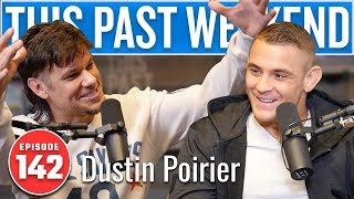 Dustin Poirier   This Past Weekend #142
