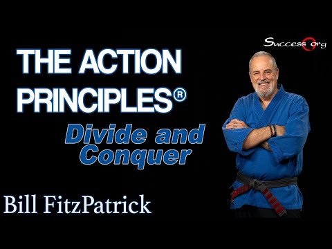 ActionPrinciples - http://Success.org The Action Principles® This is Action Principle #2 -- Divide and Conquer -- As Action Principle Champions -- We aren't average -- we think...