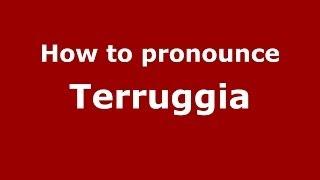 Terruggia Italy  city photos : How to pronounce Terruggia (Italian/Italy) - PronounceNames.com