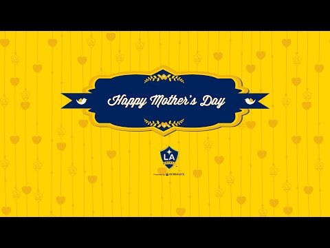Video: Happy Mother's Day from the LA Galaxy!