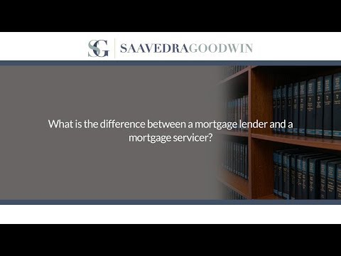 What is the difference between a mortgage lender and a mortgage servicer?