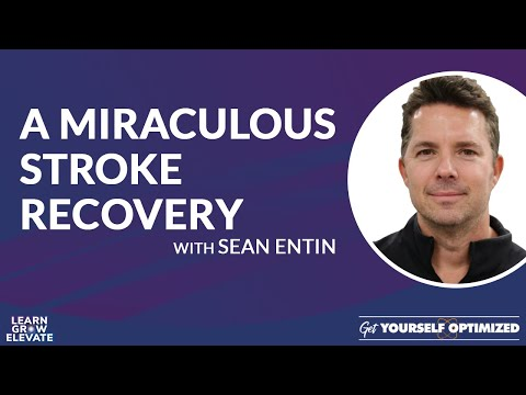 Get Yourself Optimized Ep. 283: A Miraculous Stroke Recovery with Sean Entin