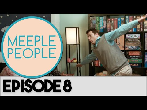 Meeple People Episode 8 - THE STRUGGLE WAS REAL