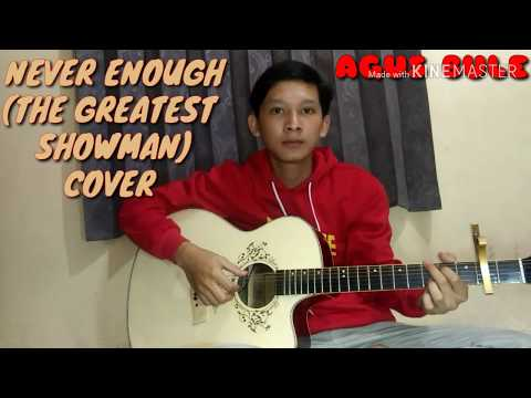 NEVER ENOUGH (THE GREATEST SHOWMAN) - Loren Allred COVER By AGUS BULE