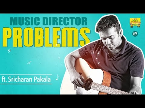 Music Director Problems - Ft. Sricharan Pakala || LOL OK Please | Comedy Web Series | Episode 09