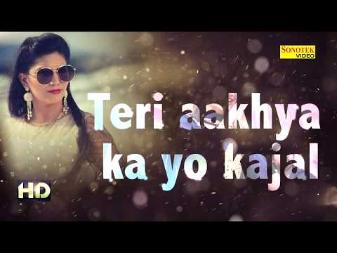 Video Sapna Super Hit Song Teri Aakhya Ka Yo Kajal | Lyrics Video | New Haryanvi Song 2018 | Sonotek download in MP3, 3GP, MP4, WEBM, AVI, FLV January 2017