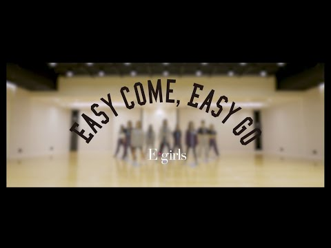 , title : 'E-girls  / 「Easy come, Easy go」 Dance Practice Video'