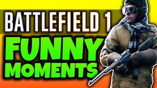 Battlefield 1: Funny Moments! - (BF1 Multiplayer Gameplay)