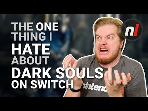The One Thing I Hate about Dark Souls on Switch
