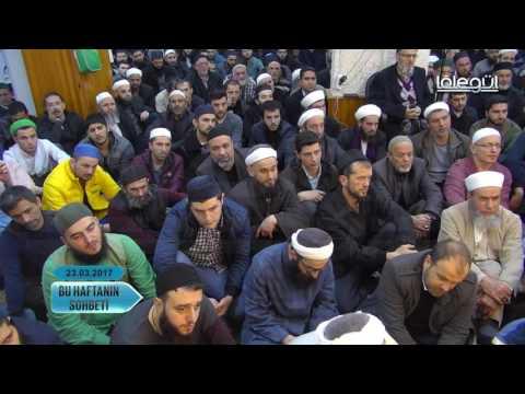 23 Mart 2017 Tarihli Bu Haftanın Sohbeti - Cübbeli Ahmet Hocaefendi Lâlegül TV