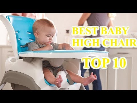 Top 10 Best Baby High Chairs 2019 - How to Choose Best