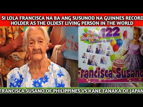 OLDEST LIVING PERSON IN THE WORLD, 122-YEAR-OLD FRANCISCA SUSANO | PHILIPPINES