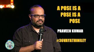 Video A Pose is a Pose is a Pose | Stand-up comedy by Praveen Kumar MP3, 3GP, MP4, WEBM, AVI, FLV Desember 2018