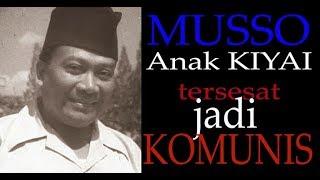 Video MUSSO Anak Kiyai Yang Tersesat Jadi KOMUNIS MP3, 3GP, MP4, WEBM, AVI, FLV Oktober 2018